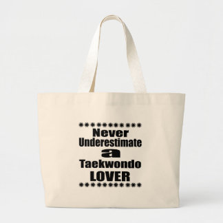 Grand Tote Bag Ne sous-estimez jamais l'amant du Taekwondo