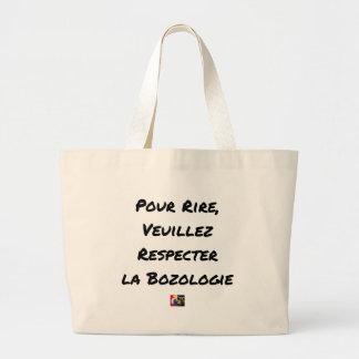 GRAND TOTE BAG POUR RIRE, VEUILLEZ RESPECTER LA BOZOLOGIE