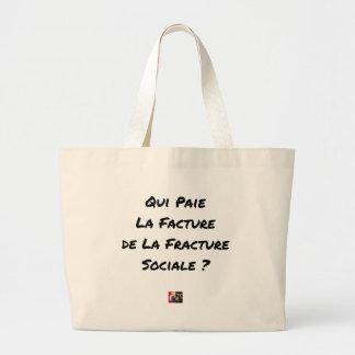 GRAND TOTE BAG QUI PAIE LA FACTURE DE LA FRACTURE SOCIALE