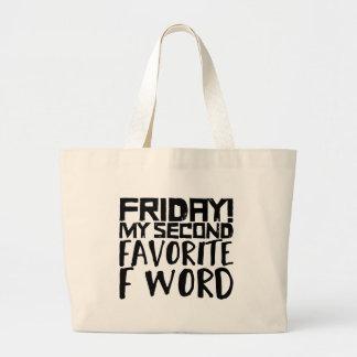 Grand Tote Bag Vendredi ! Mon deuxième mot préféré de F