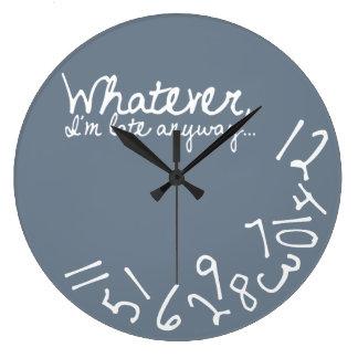 Grande Horloge Ronde Celui qui, je sois tardifs de toute façon - gris