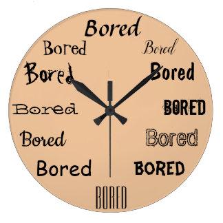 Grande Horloge Ronde Conception ennuyée d'impression de mot drôle