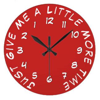 Grande Horloge Ronde Donnez-juste moi un peu que plus de temps