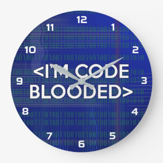 Grande Horloge Ronde Je suis le CODE BLOODED