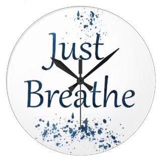 Grande Horloge Ronde Respirez juste