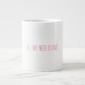 Grande Tasse Tout que nous avons besoin est amour
