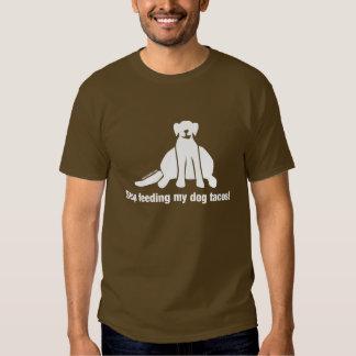 Gros chien - cessez d'alimenter mes tacos de chien t-shirt
