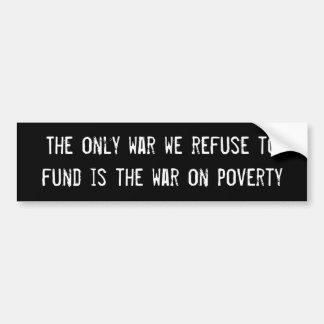 """""""Guerre adhésif pour pare-chocs sur pauvreté"""" Autocollant Pour Voiture"""