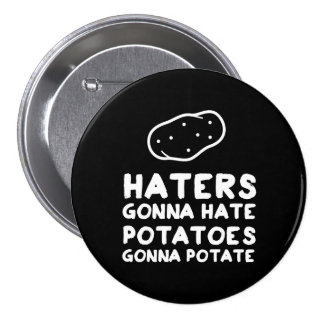 Haineux allant détester des pommes de terre allant badge