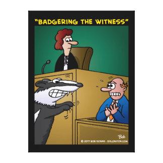"""Harcelant le témoin "" Toiles"
