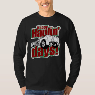 Haulin'Days heureux 1-Sided T-shirt