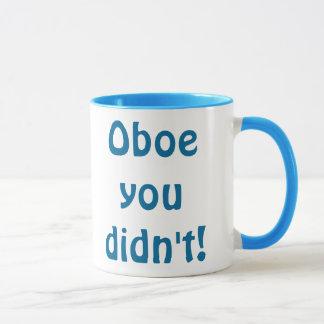Hautbois que vous n'avez pas attaqué mug