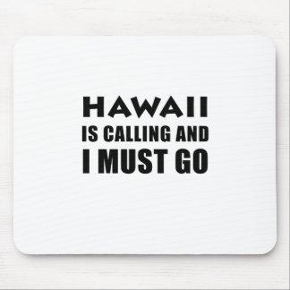 Hawaï appelle et je dois aller tapis de souris