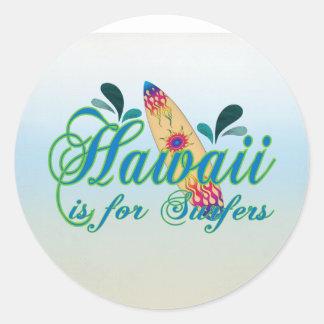 Hawaï est pour des surfers sticker rond
