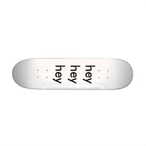 hé hé hé skateboards personnalisés