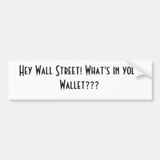 Hé Wall Street ! Qu'est dans votre portefeuille ?  Autocollant De Voiture