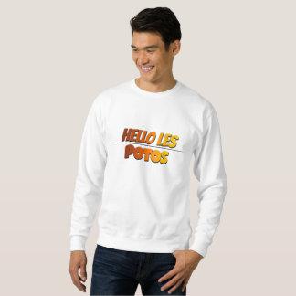 Hello les potos ! sweatshirt