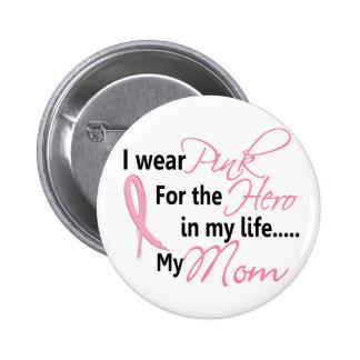 HÉROS de cancer du sein DANS MA VIE, MA MAMAN 1 Badge Rond 5 Cm