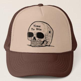 """""""Heure de mourir"""" casquette du camionneur des"""