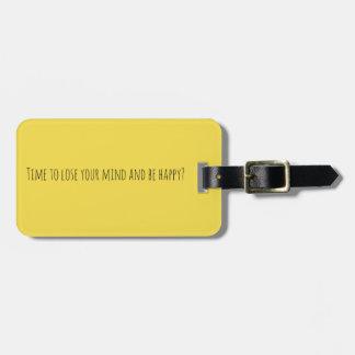 Heure de perdre votre esprit et d'être étiquette étiquettes bagages