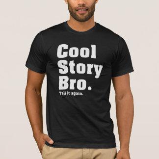 Histoire fraîche Bro. Dites-le encore. (aaBT) T-shirt