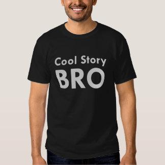 Histoire fraîche Bro T-shirts