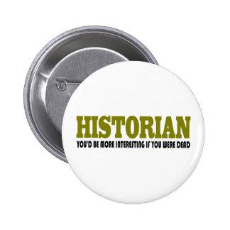 Historien drôle badge rond 5 cm