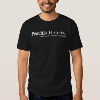 Historien psychique, prévoyant le présent demain t-shirts