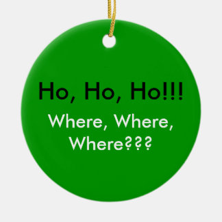 Ho, Ho, Ho ! ! ! , Où, où, où ? ? ? Ornement Rond En Céramique