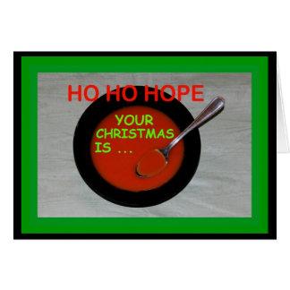 Ho Ho l'espoir votre Noël est Soupe-heu ! Carte