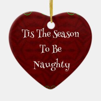 Holiday'Tis drôle la saison… Naughty Ornement Cœur En Céramique