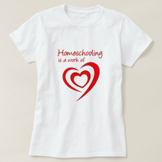 Homeschooling est un travail de coeur t-shirt