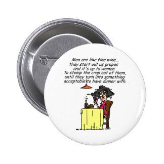 Hommes et humour de vin fin badge rond 5 cm