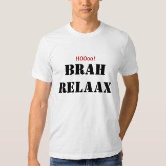 HOOoo ! , BRAH RELAAX T-shirts