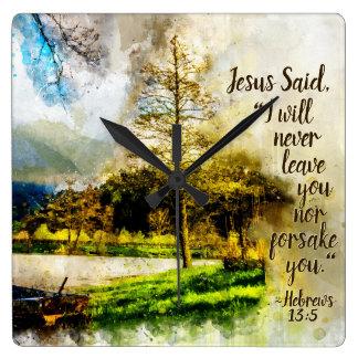 Horloge Carrée 13:5 d'Hébreux je ne vous laisserai jamais ou vous