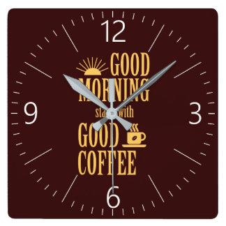 Horloge Carrée Débuts bonjour avec du bon café