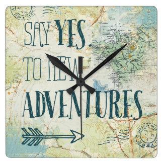 Horloge Carrée Dites oui à la nouvelle citation d'aventures