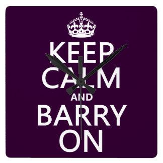 Horloge Carrée Gardez le calme et le Barry sur (toute couleur)