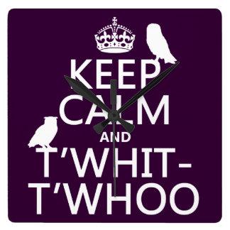 Horloge Carrée Gardez le calme et le T'Whit-T'Whoo (hiboux)