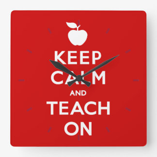 Horloge Carrée Gardez le calme et l'enseignez dessus