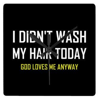 Horloge Carrée N'a pas lavé Dieu de cheveux m'aime