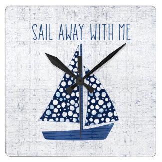 Horloge Carrée Voile nautique de la citation   loin avec moi