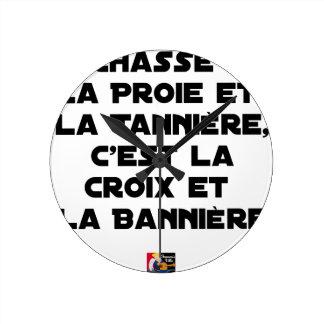 Horloge Ronde Chasse : La Proie et la Tannière, c'est la Croix