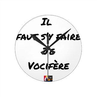Horloge Ronde IL FAUT S'Y FAIRE, JE VOCIFERE - Jeux de mots