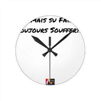 Horloge Ronde JAMAIS SU FAIRE, TOUJOURS SOUFFERT - Jeux de mots