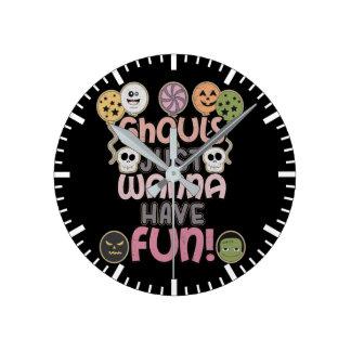 Horloge Ronde Les goules veulent juste avoir l'amusement -