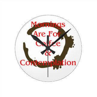 Horloge Ronde Les matins sont pour le café et la contemplation