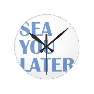 Horloge Ronde Mer vous plus tard