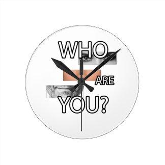 Horloge Ronde Qui sont vous