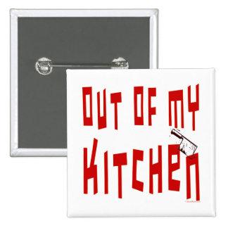 Hors de mon bouton drôle de slogan de cuisine pin's